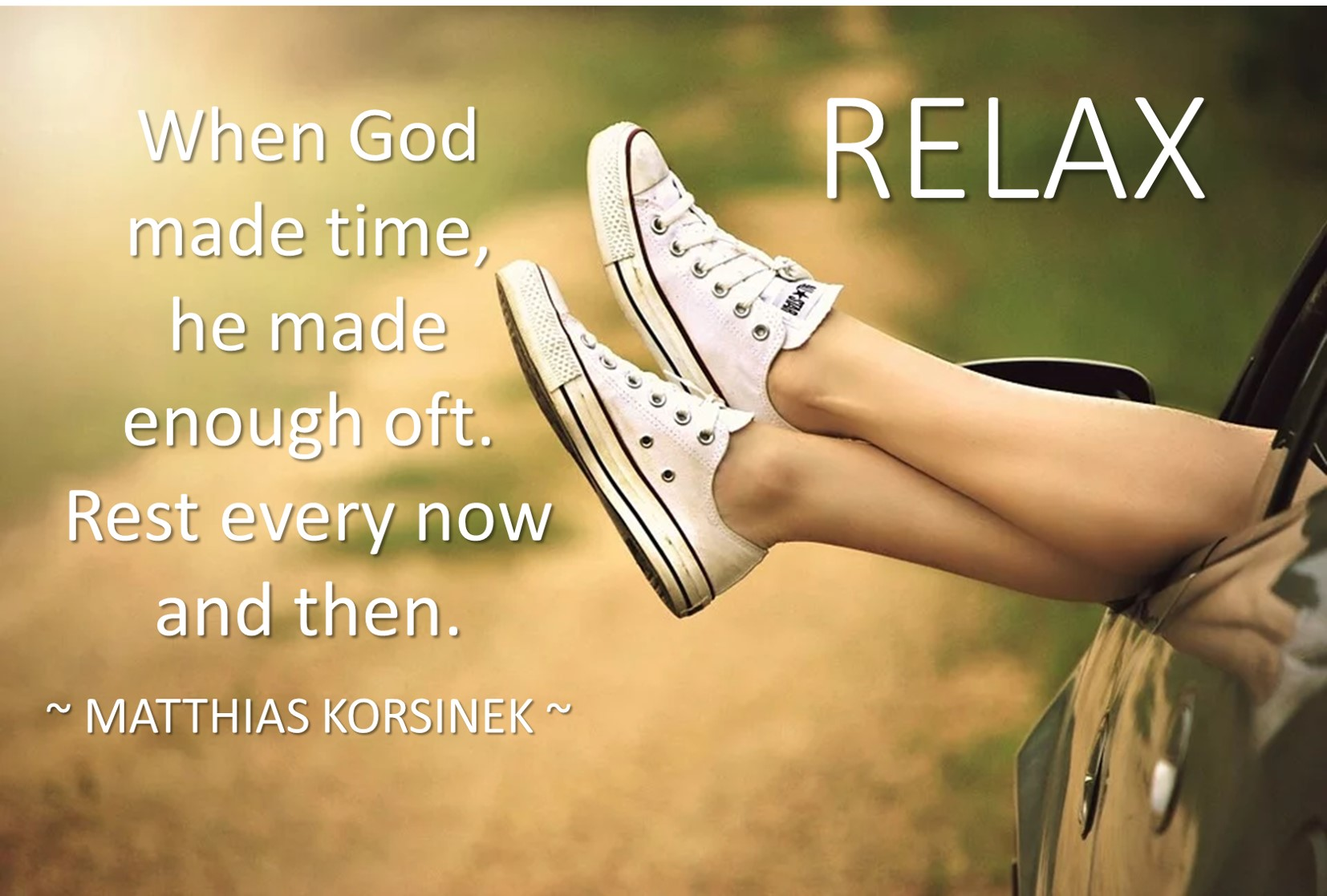 RELAX When God made time he made enough of it jpg